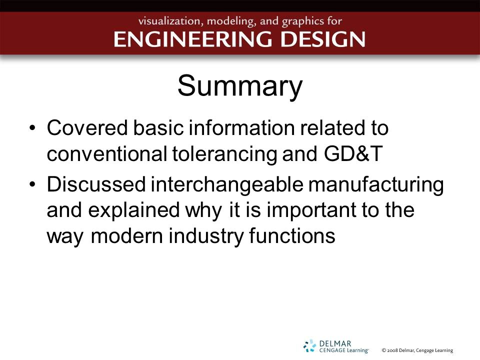 Summary Covered basic information related to conventional tolerancing and GD&T.