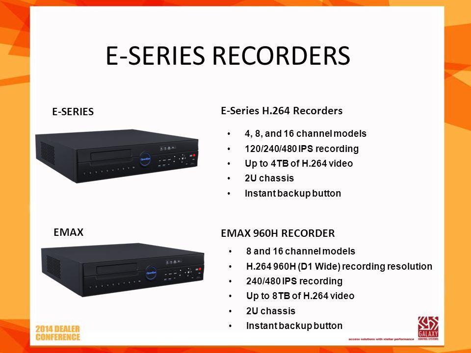 E-SERIES RECORDERS E-Series E-Series H.264 Recorders EMAX