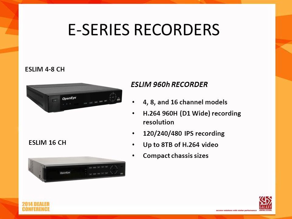 E-SERIES RECORDERS ESLIM 960h RECORDER ESLIM 4-8 CH