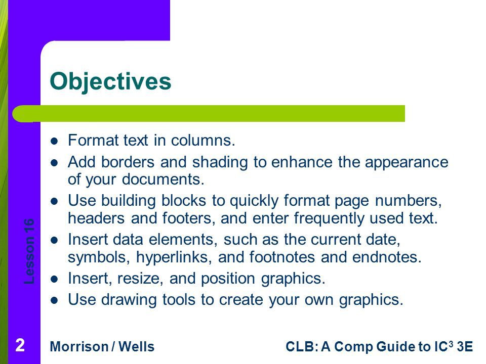 Objectives 2 2 Format text in columns.