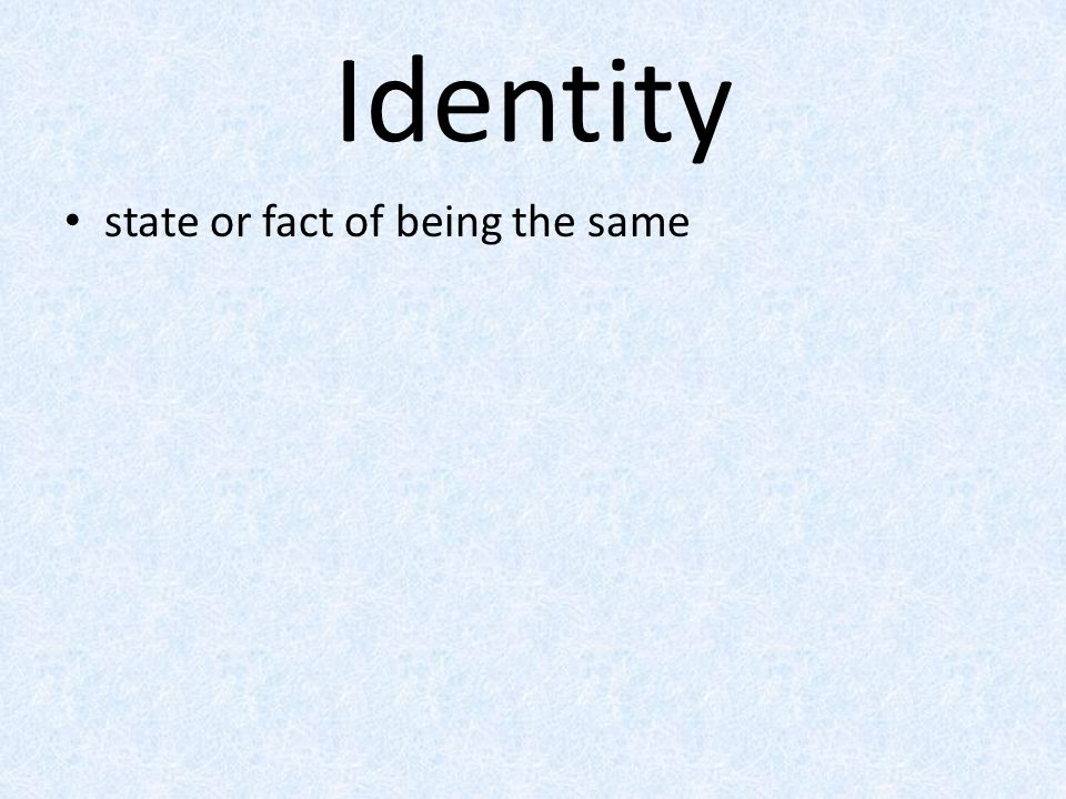 Identity state or fact of being the same