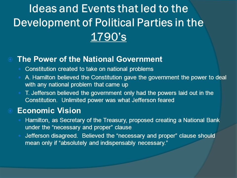 Ideas and Events that led to the Development of Political Parties in the 1790's