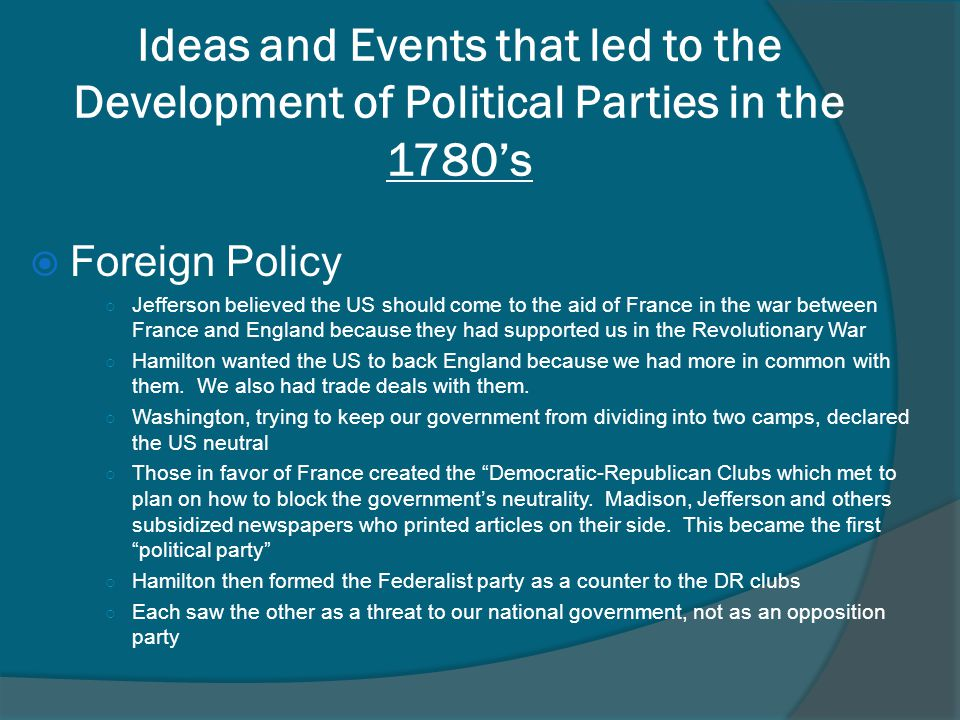 Ideas and Events that led to the Development of Political Parties in the 1780's