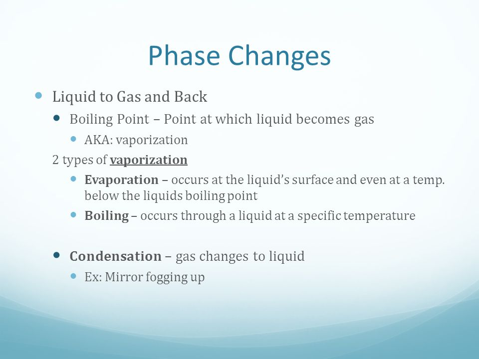 Phase Changes Liquid to Gas and Back