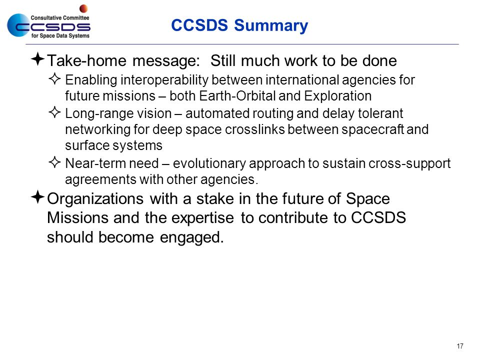 CCSDS Summary Take-home message: Still much work to be done