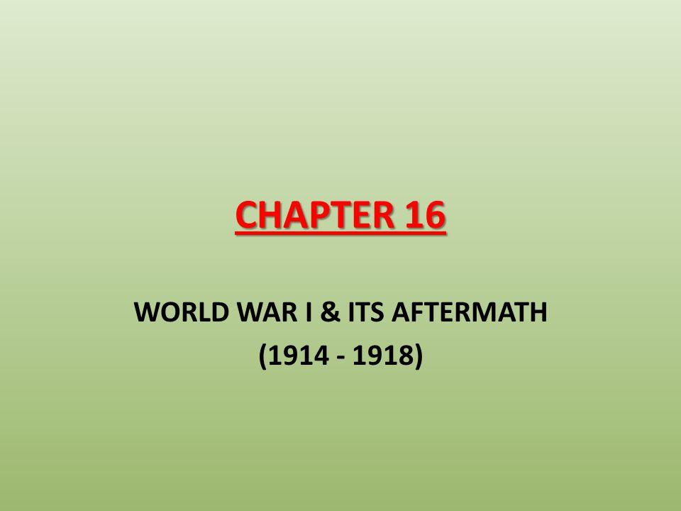 WORLD WAR I & ITS AFTERMATH (1914 - 1918)