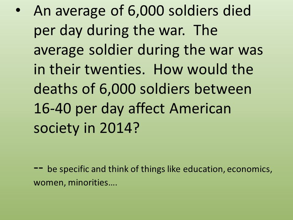 An average of 6,000 soldiers died per day during the war