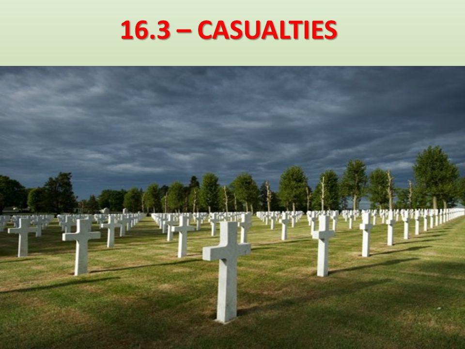 16.3 – CASUALTIES