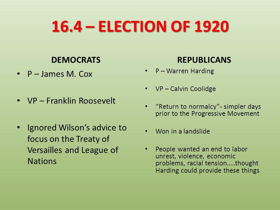 16.4 – ELECTION OF 1920 DEMOCRATS REPUBLICANS P – James M. Cox