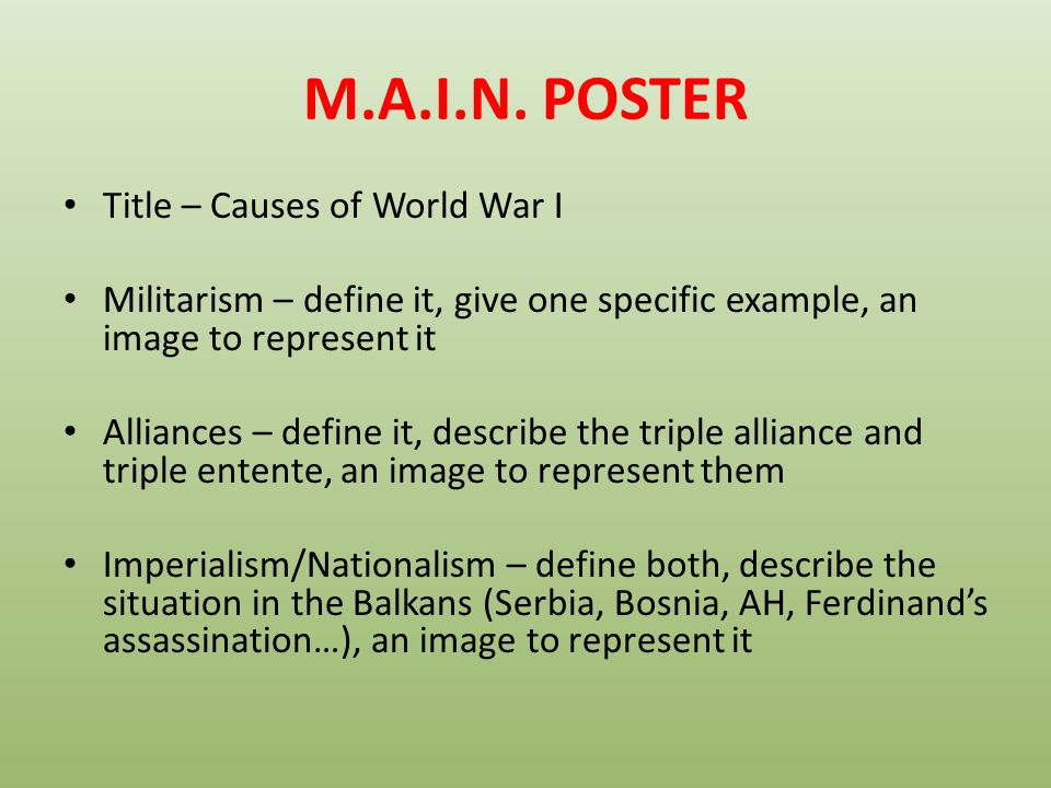 M.A.I.N. POSTER Title – Causes of World War I