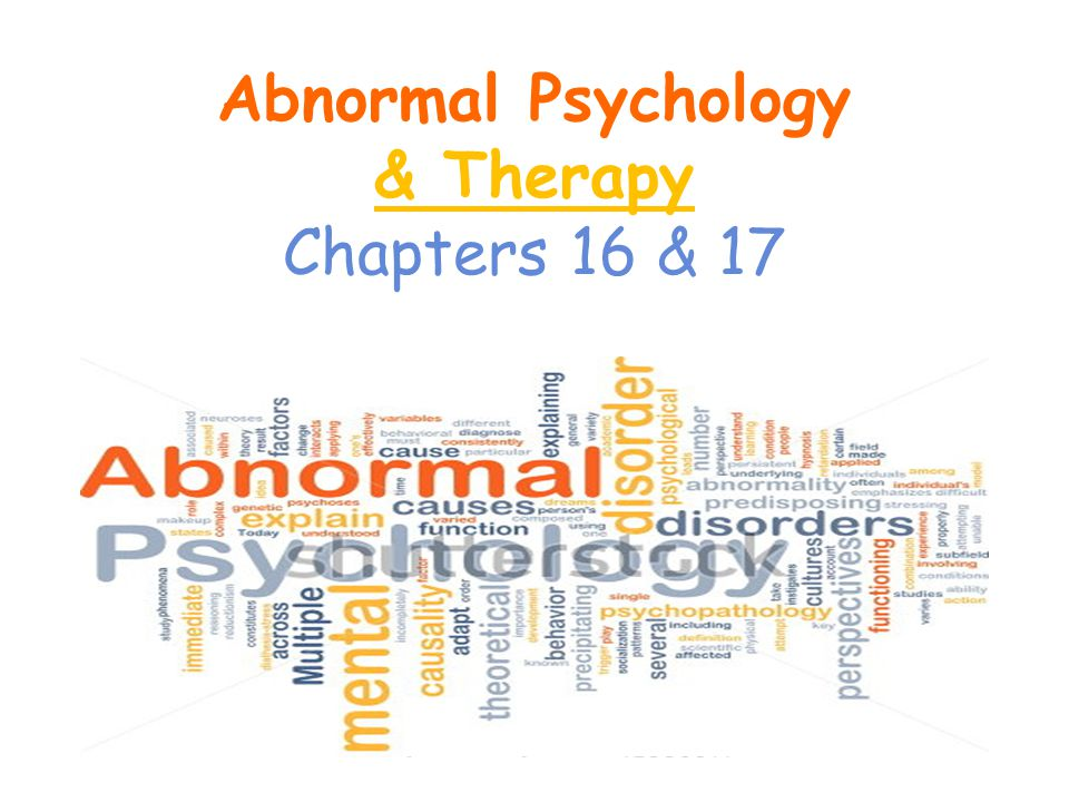 Abnormal Psychology & Therapy Chapters 16 & 17
