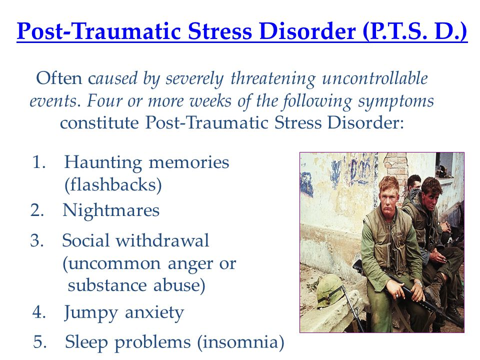 Post-Traumatic Stress Disorder (P.T.S. D.)