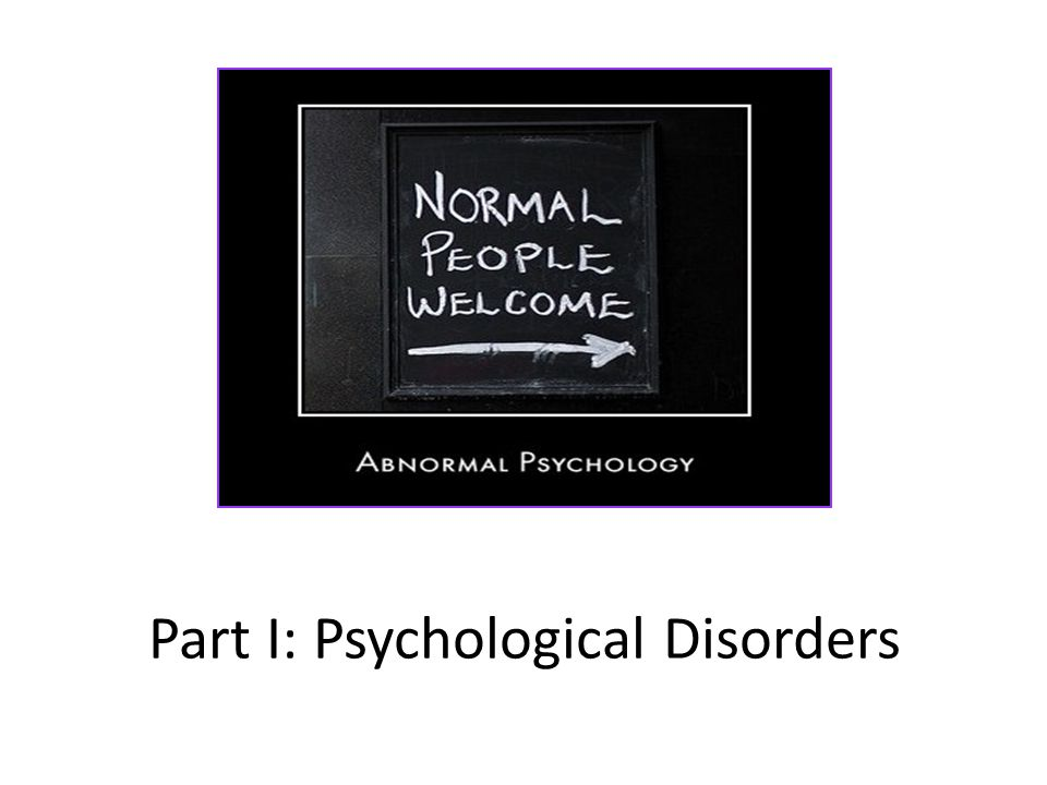 Part I: Psychological Disorders