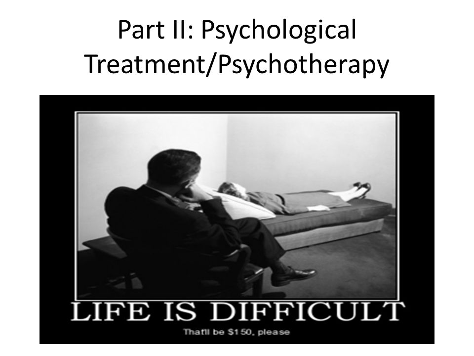 Part II: Psychological Treatment/Psychotherapy
