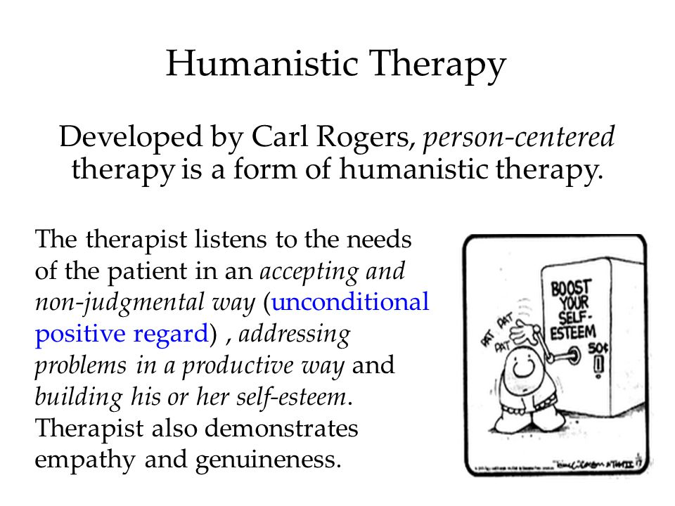 Humanistic Therapy Developed by Carl Rogers, person-centered therapy is a form of humanistic therapy.