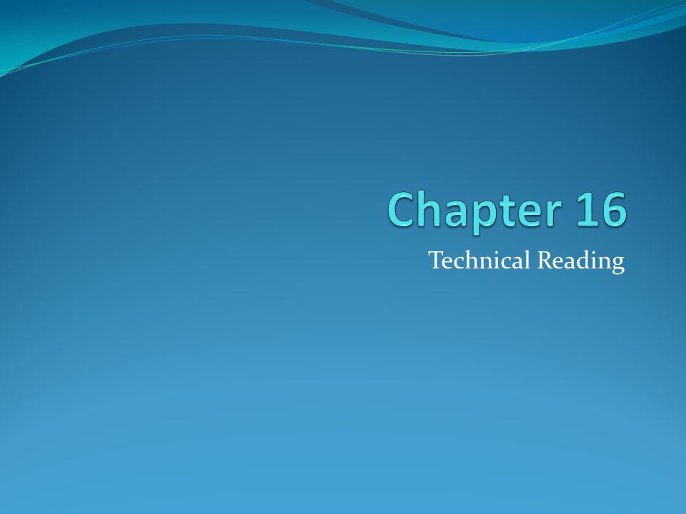 Chapter 16 Technical Reading