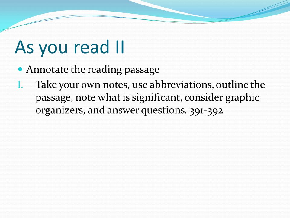 As you read II Annotate the reading passage