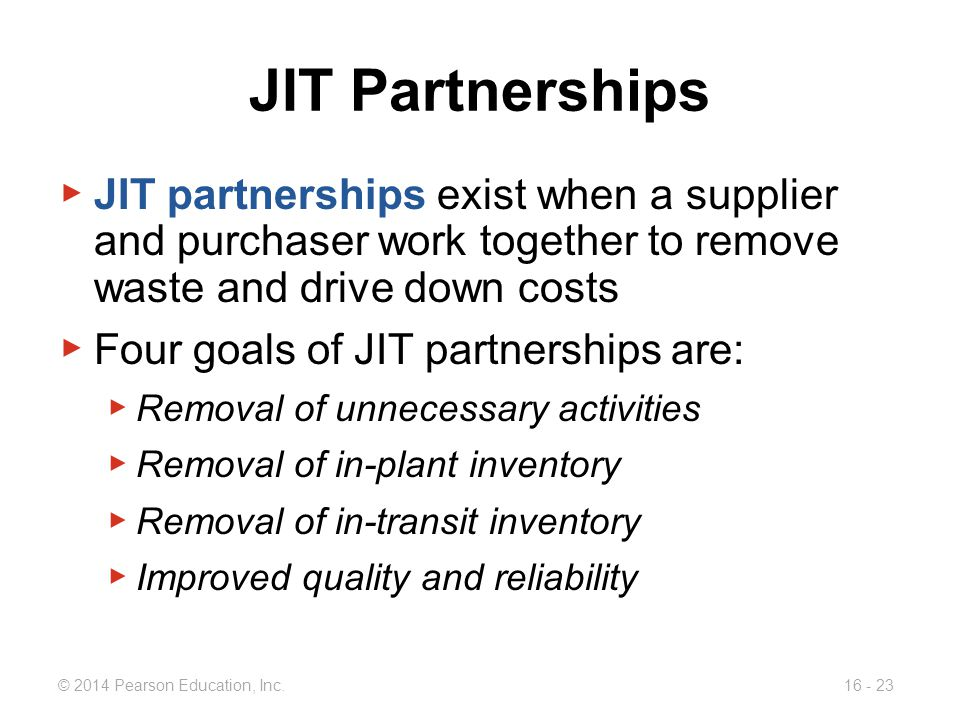 JIT Partnerships JIT partnerships exist when a supplier and purchaser work together to remove waste and drive down costs.