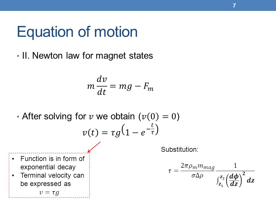 Equation of motion II. Newton law for magnet states 𝑚 𝑑𝑣 𝑑𝑡 =𝑚𝑔− 𝐹 𝑚