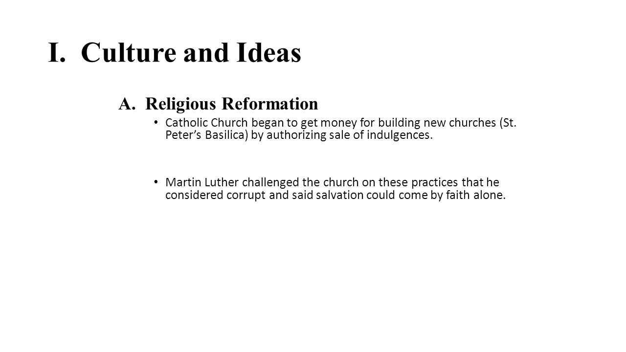 I. Culture and Ideas A. Religious Reformation
