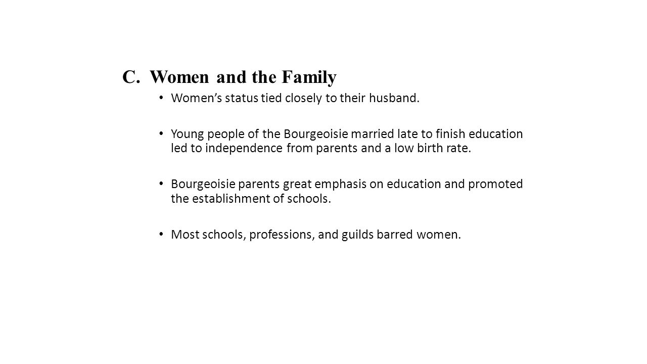 C. Women and the Family Women's status tied closely to their husband.