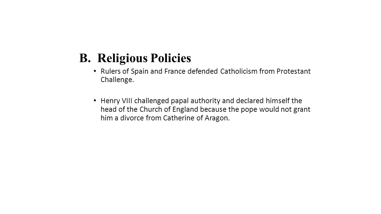 B. Religious Policies Rulers of Spain and France defended Catholicism from Protestant Challenge.