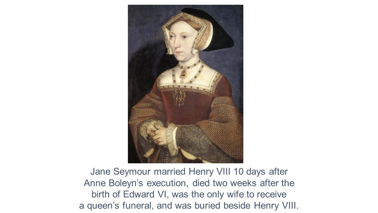 Jane Seymour married Henry VIII 10 days after