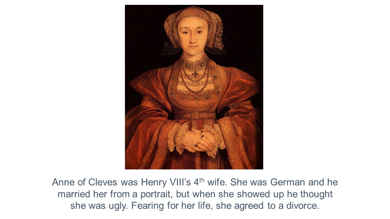 Anne of Cleves was Henry VIII's 4th wife