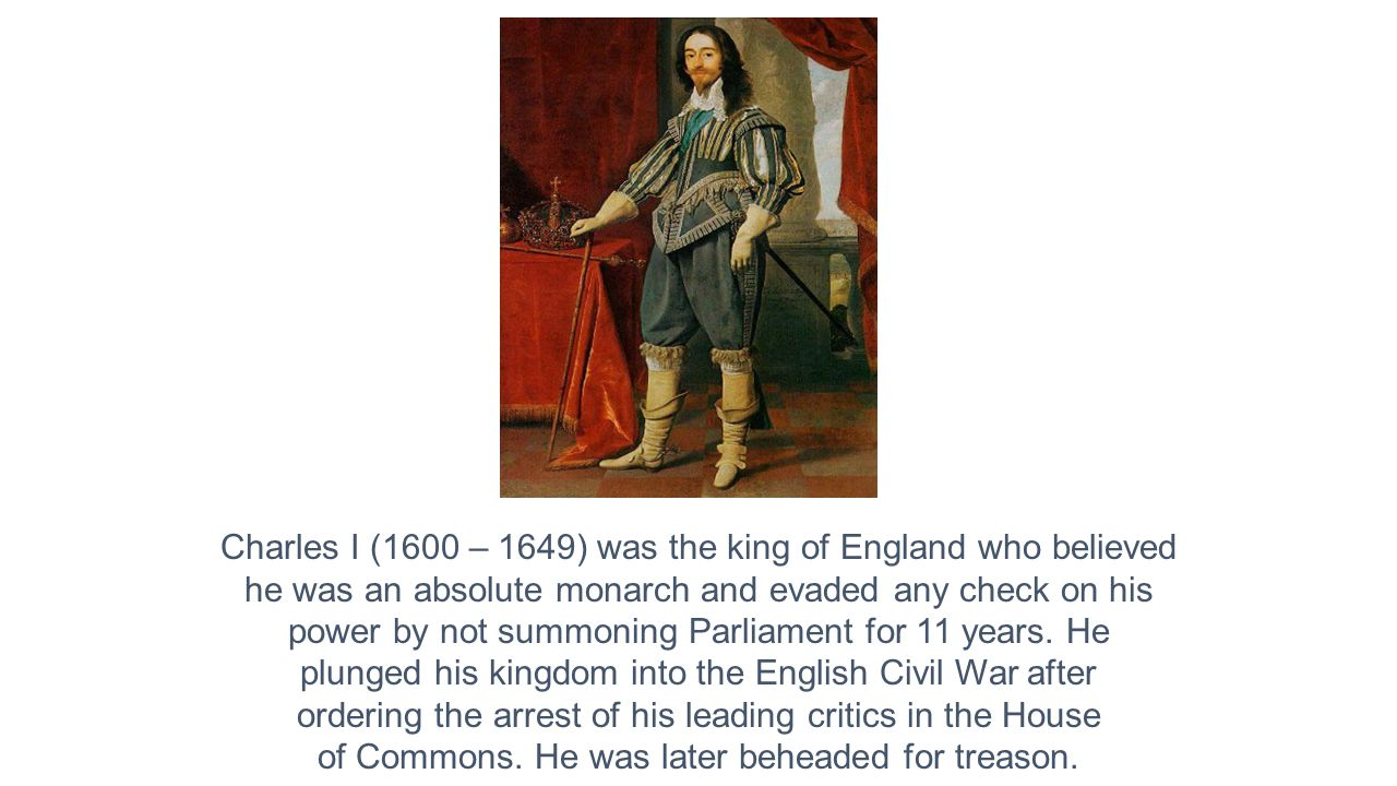 plunged his kingdom into the English Civil War after