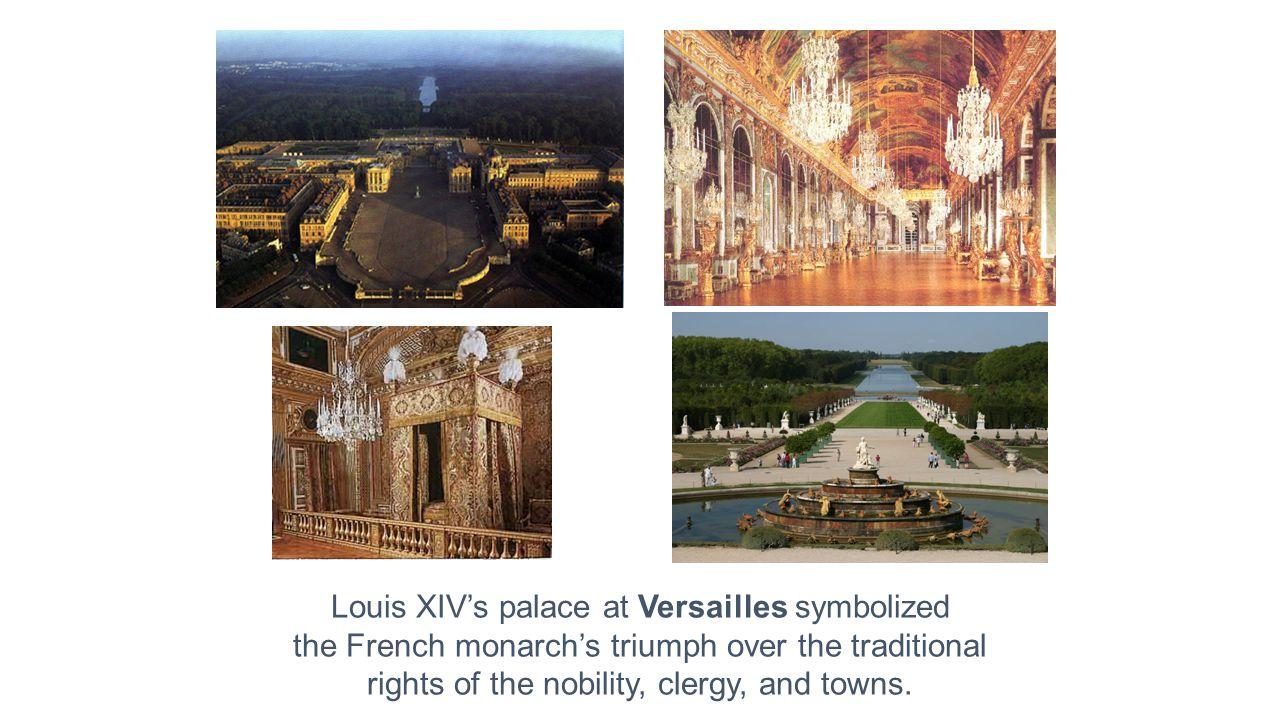 Louis XIV's palace at Versailles symbolized