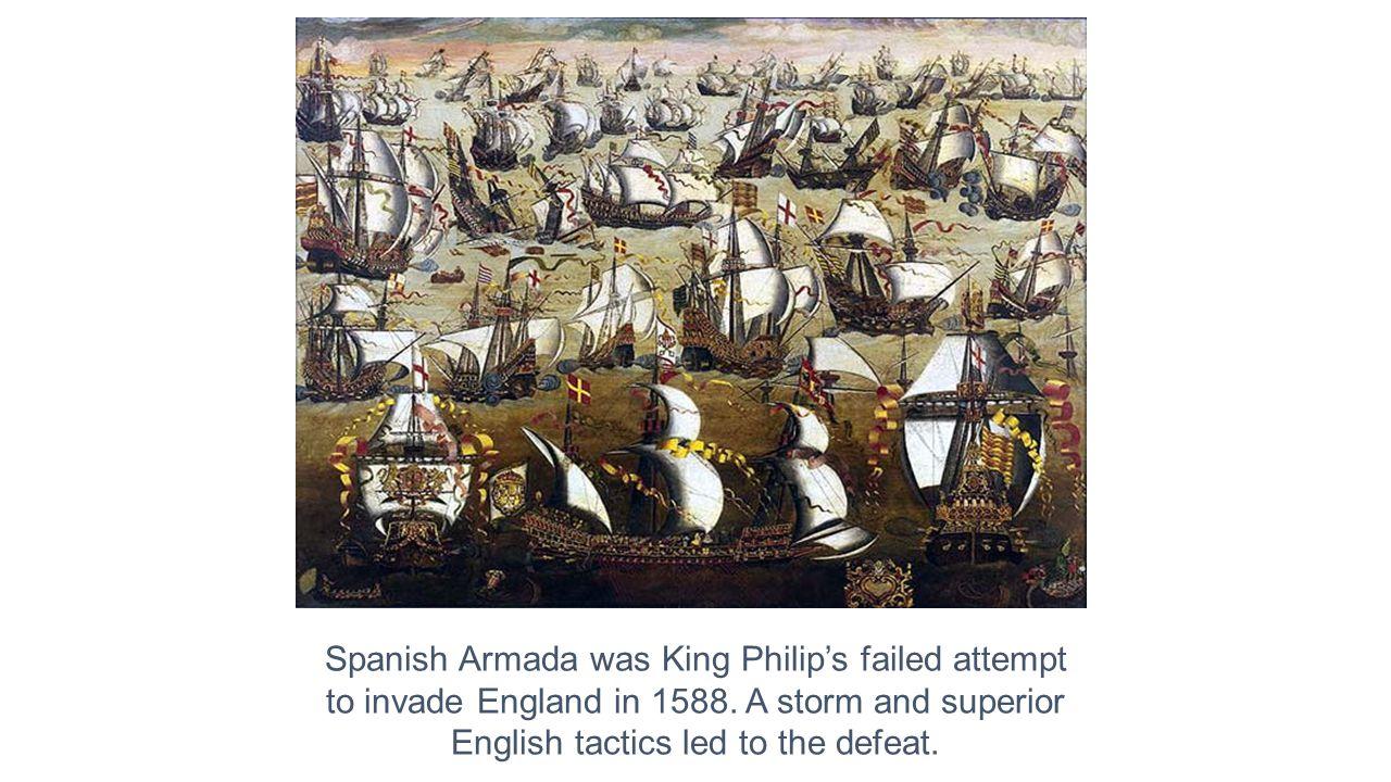 Spanish Armada was King Philip's failed attempt