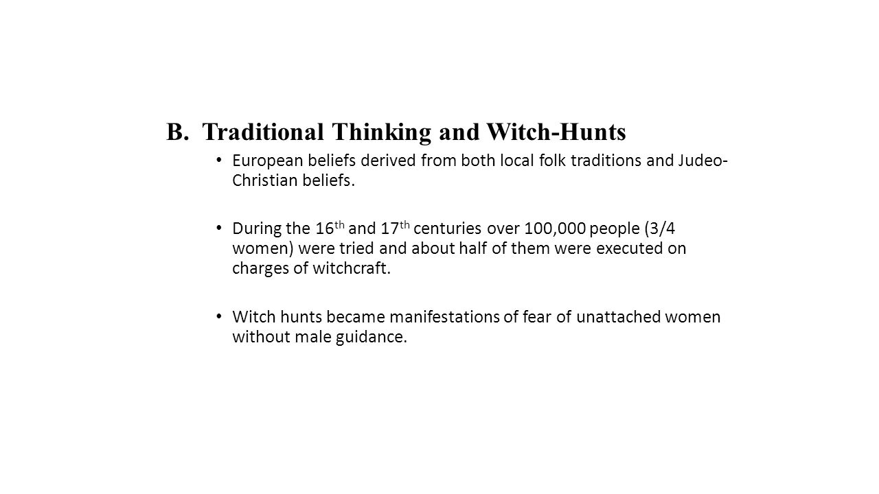 B. Traditional Thinking and Witch-Hunts