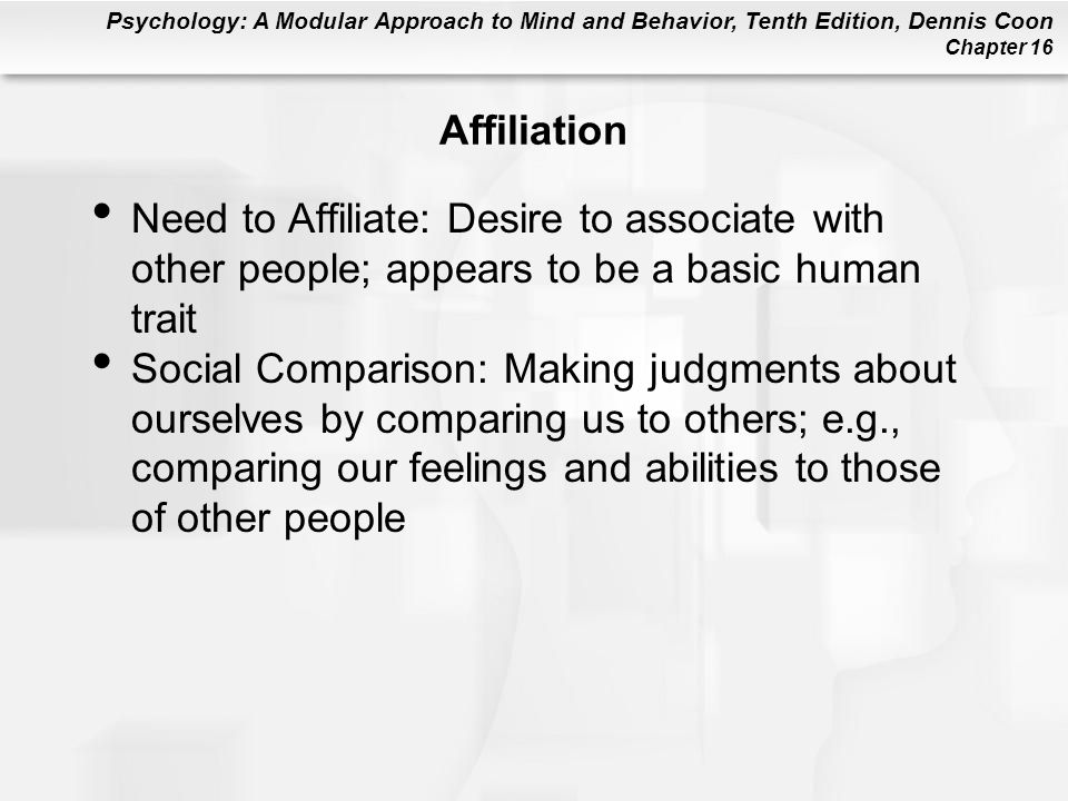 Affiliation Need to Affiliate: Desire to associate with other people; appears to be a basic human trait.