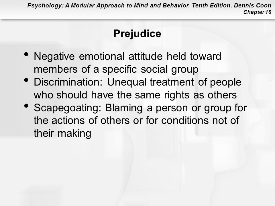 Prejudice Negative emotional attitude held toward members of a specific social group.
