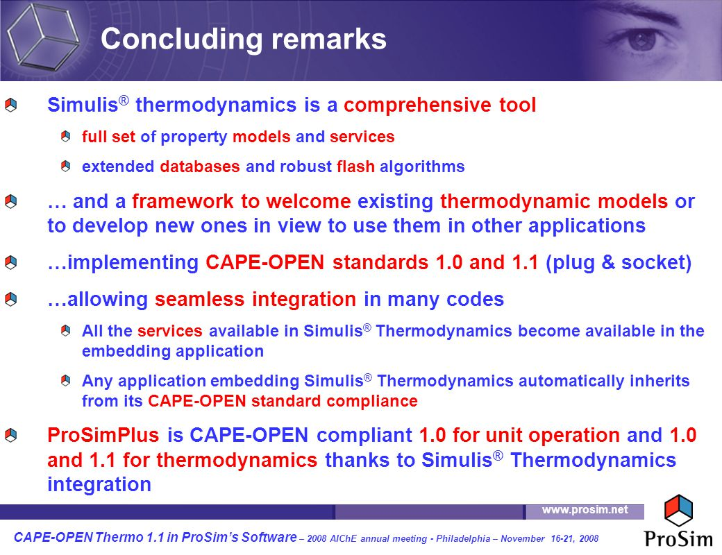 Concluding remarks Simulis® thermodynamics is a comprehensive tool