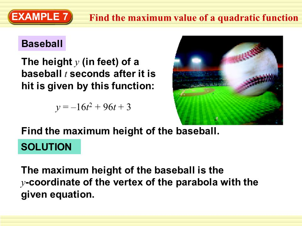 EXAMPLE 7 Find the maximum value of a quadratic function. Baseball.