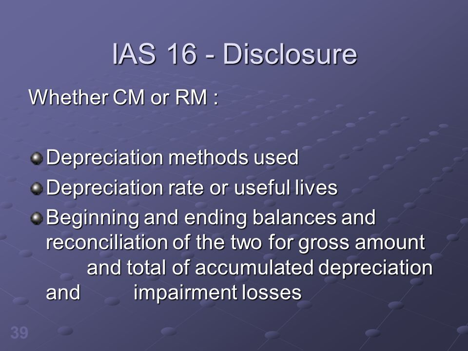 IAS 16 - Disclosure Whether CM or RM : Depreciation methods used
