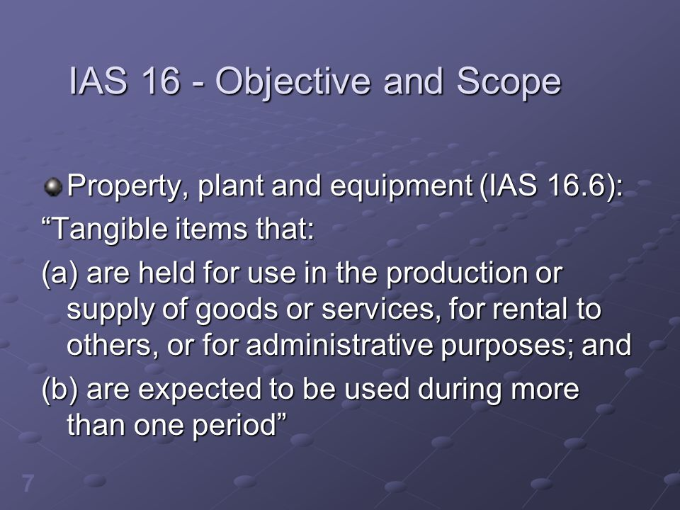 IAS 16 - Objective and Scope