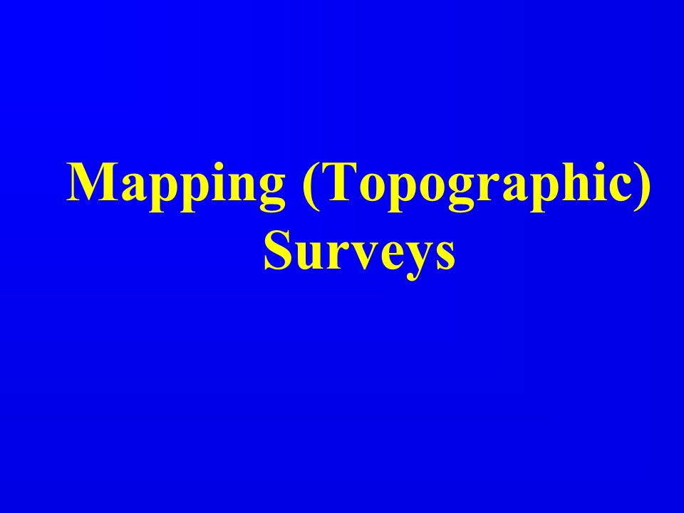 Mapping (Topographic) Surveys