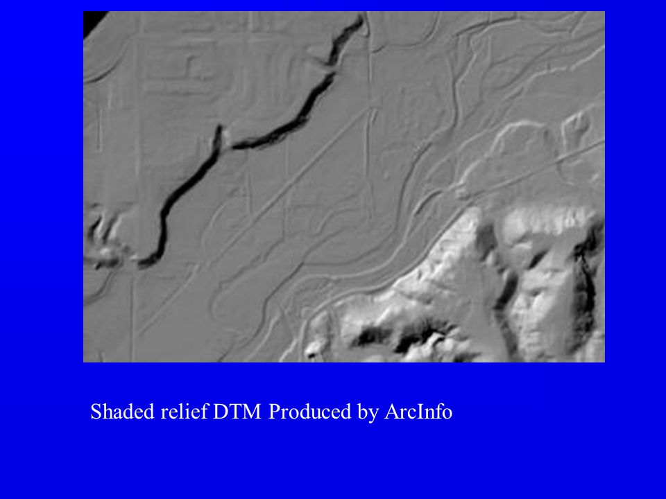 Shaded relief DTM Produced by ArcInfo