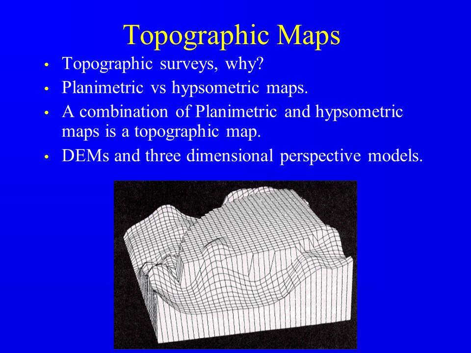 Topographic Maps Topographic surveys, why