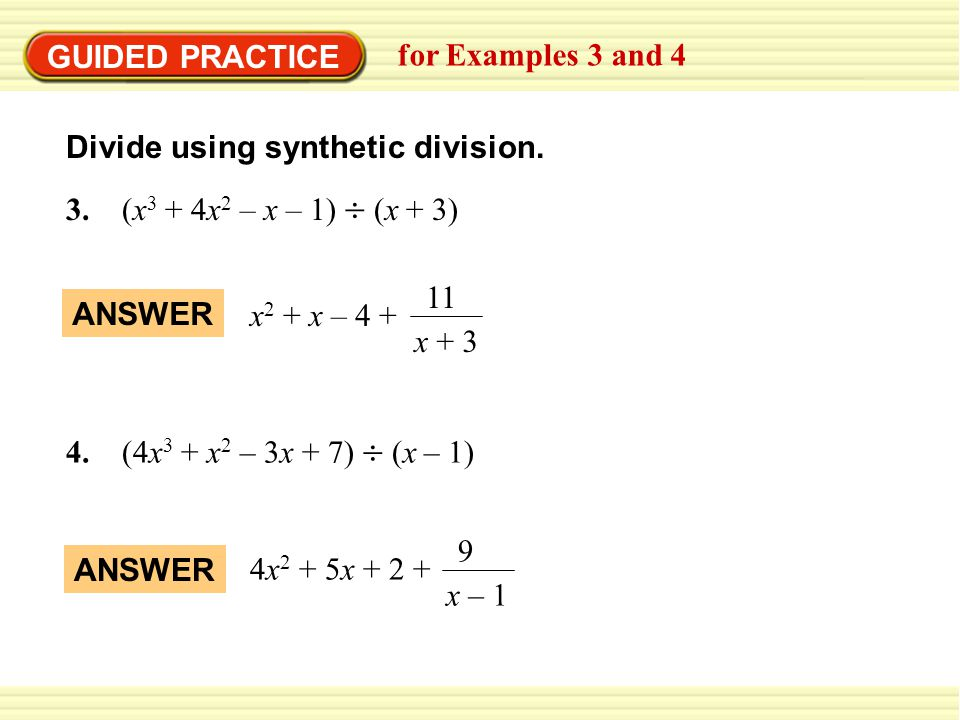 GUIDED PRACTICE for Examples 3 and 4. Divide using synthetic division. 3. (x3 + 4x2 – x – 1)  (x + 3)