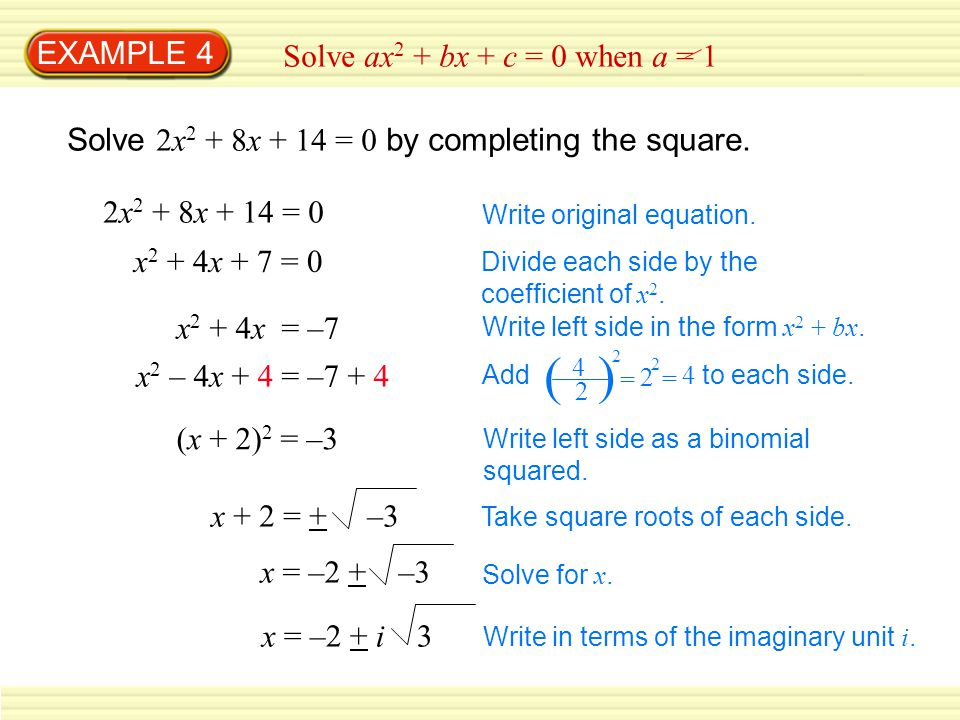 ( ) EXAMPLE 4 Solve ax2 + bx + c = 0 when a = 1