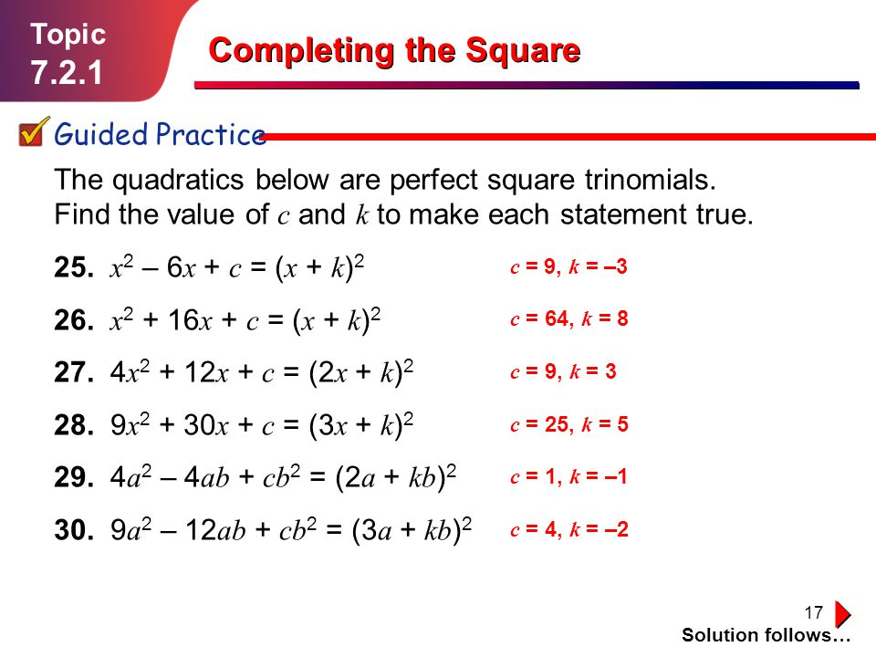 Completing the Square 7.2.1 Topic Guided Practice
