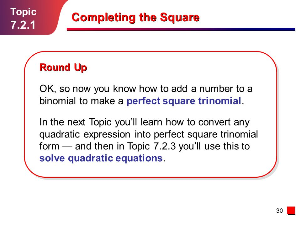 Completing the Square 7.2.1 Topic Round Up