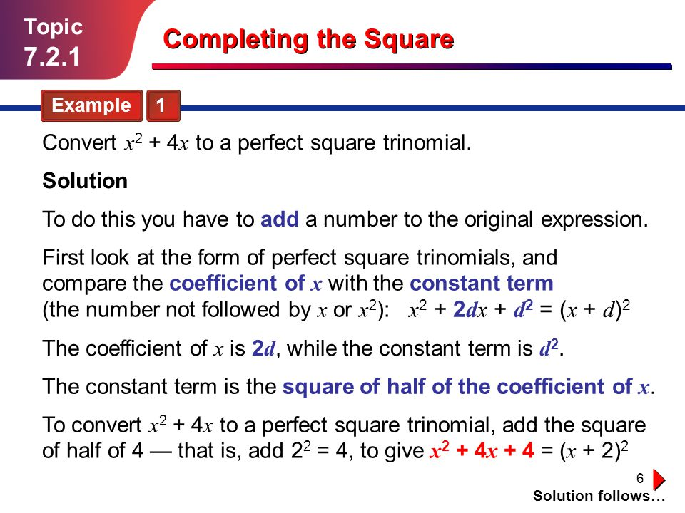 Completing the Square 7.2.1 Topic x2 + 2dx + d2 = (x + d)2