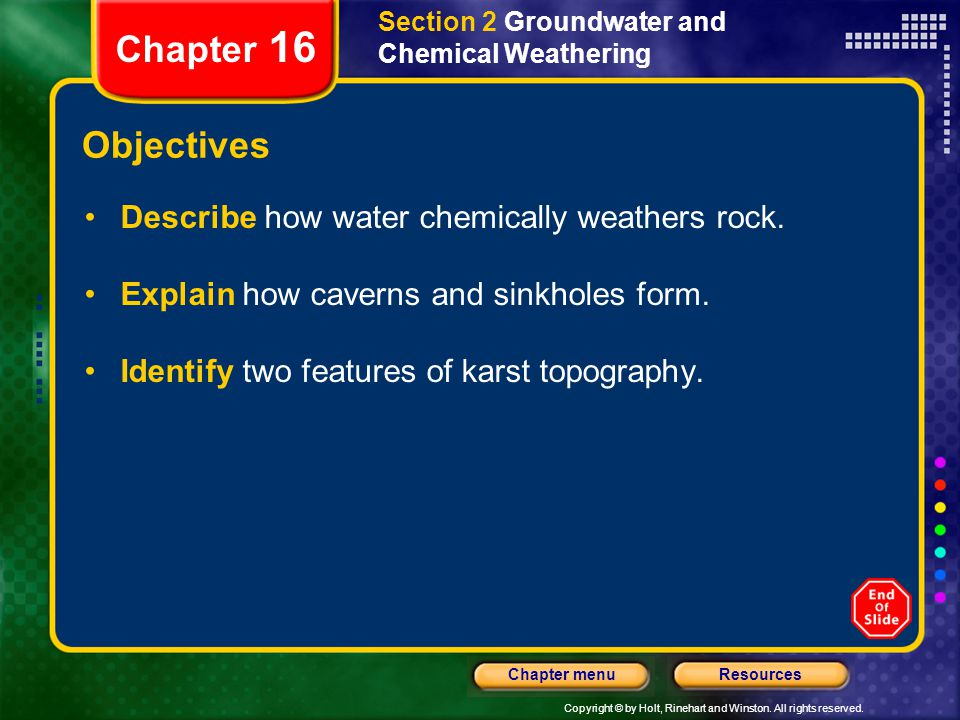 Chapter 16 Objectives Describe how water chemically weathers rock.