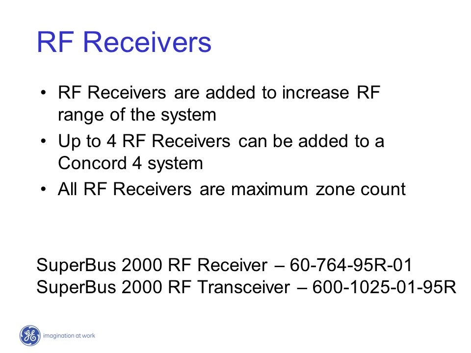 RF Receivers RF Receivers are added to increase RF range of the system
