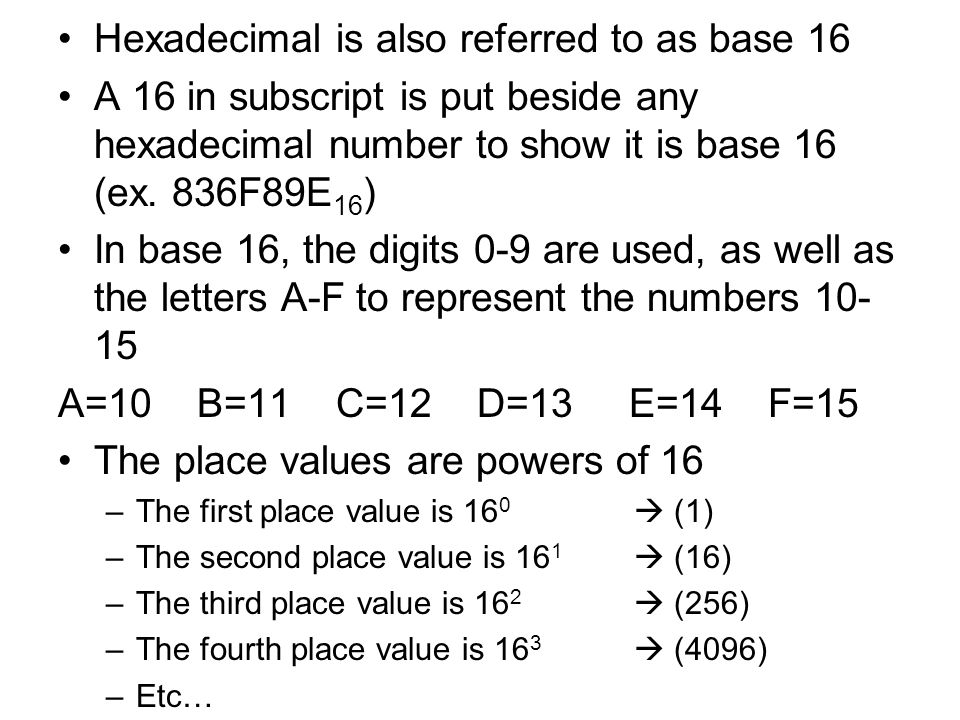 Hexadecimal is also referred to as base 16