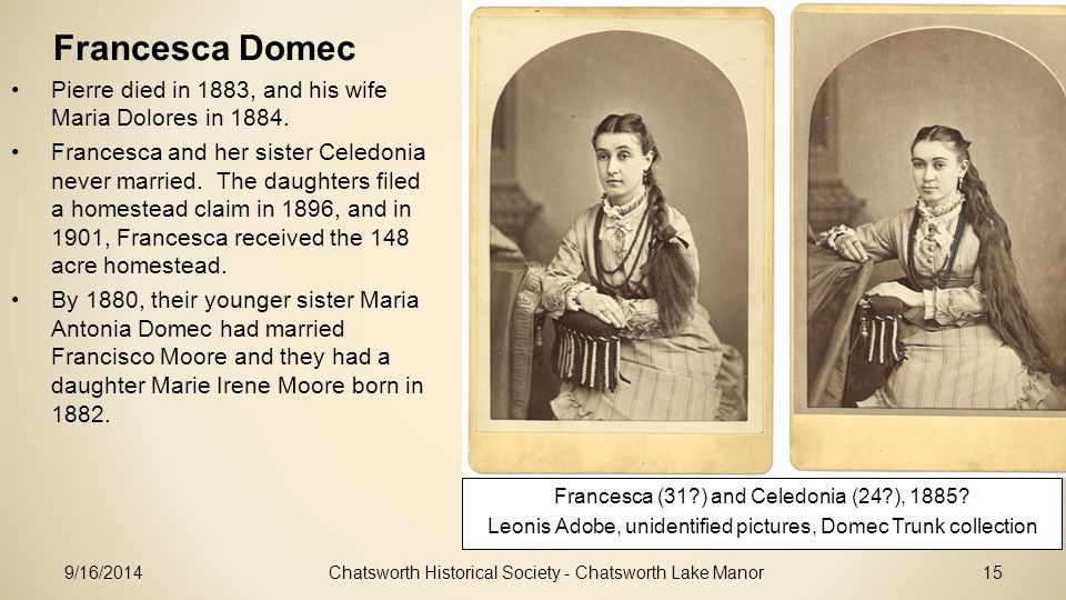Francesca Domec Pierre died in 1883, and his wife Maria Dolores in 1884.